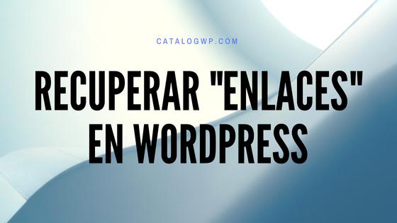 Recuperar enlaces en wordpress