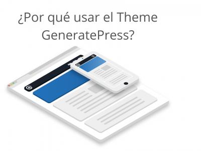 ¿Por qué usar el Theme GeneratePress_