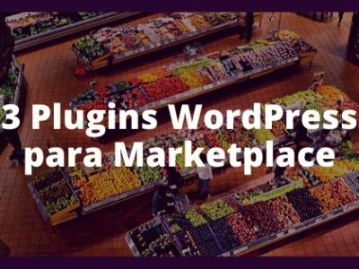 3 Plugins WordPress para Marketplace