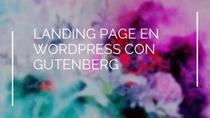 Landing Page en Wordpress con Gutenberg