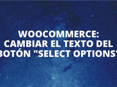 WooCommerce_ Cambiar el texto del botón _Select Options_ de selección para los productos variables