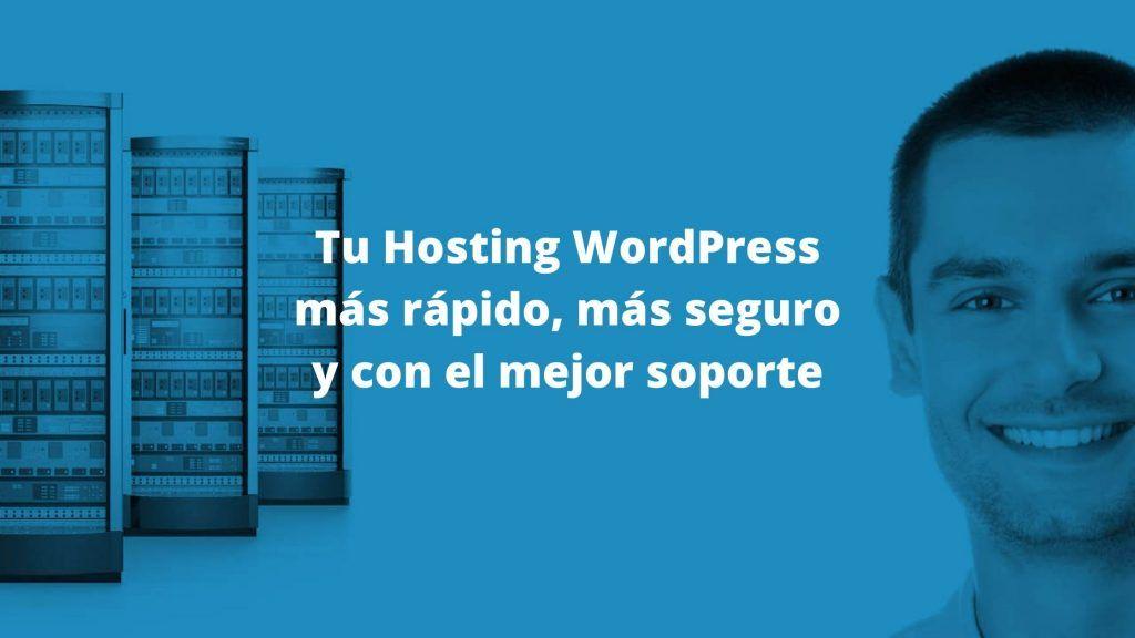 Tu Hosting WordPress más rápido, más seguro y con el mejor soporte