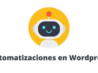 Automatizaciones en Wordpress